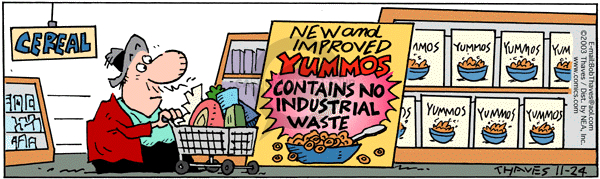 Cereal.  New and Improved.  Yummos.  Contains no industrial waste.