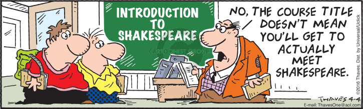 Introduction to Shakespeare.  No, the course title doesnt mean youll get to actually meet Shakespeare.