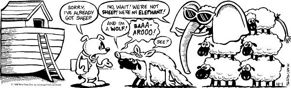 Sorry, Ive already got sheep.  No, wait!  Were not sheep!  Were an elephant!  And Im a wolf!  Baaa-arooo!  See?