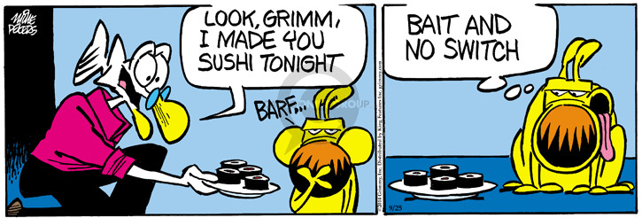Look, Grimm, I made you sushi tonight. Barf � Bait and no switch.