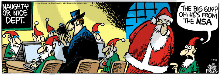 Naughty or Nice Dept. The big guy? Oh, hes from the NSA.