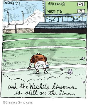 Visitors 64. Wichita 0. And the Wichita lineman is still on the line �