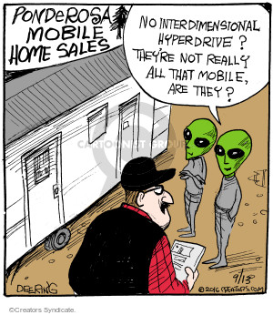 Ponderosa Mobile Home Sales. No interdimensional hyperdrive? Theyre not really all that mobile, are they?