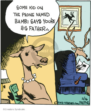 Some kid on the phone named Bambi says youre his father …