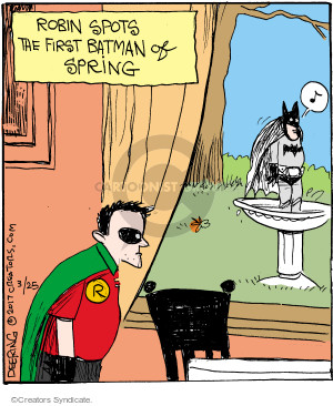 Robin spots the first Batman of spring. R.