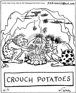 Crouch Potatoes.